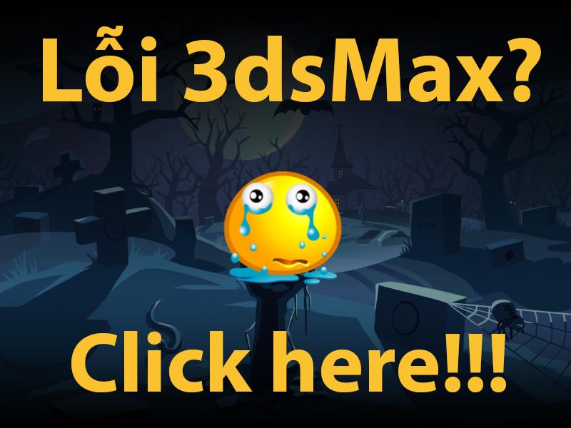 Lỗi thường gặp với 3dsMax